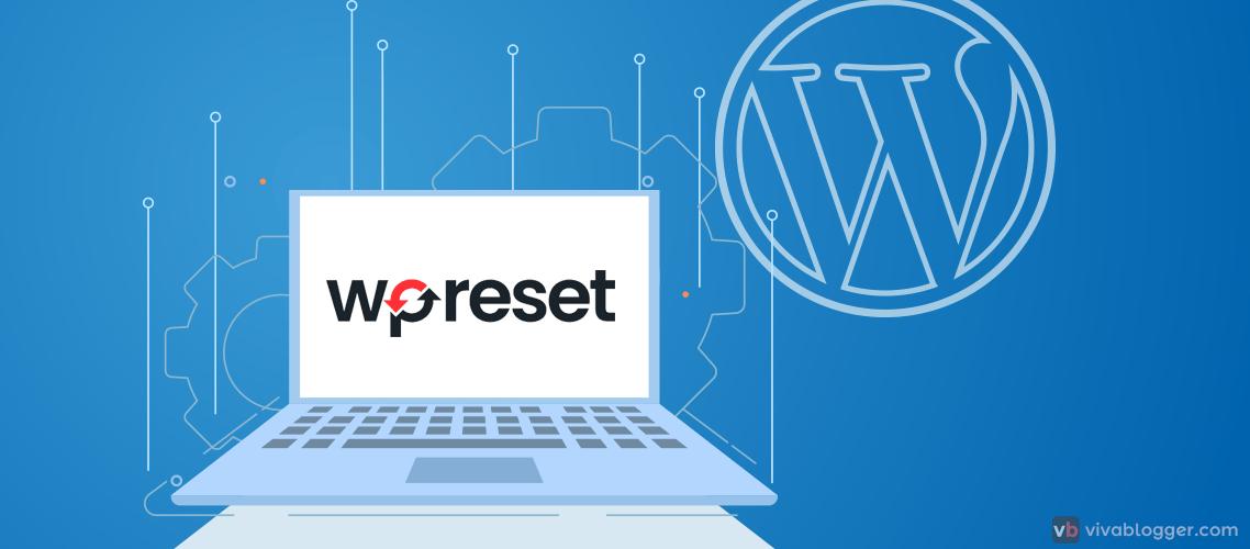 como resetear wordpress de manera fácil con wp reset